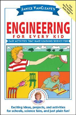Janice Vancleave's Engineering for Every Kid By VanCleave, Janice Pratt
