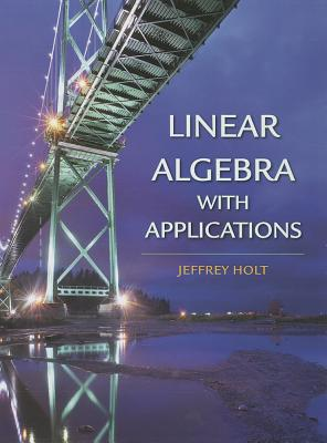 Linear Algebra With Applications By Holt, Jeffrey