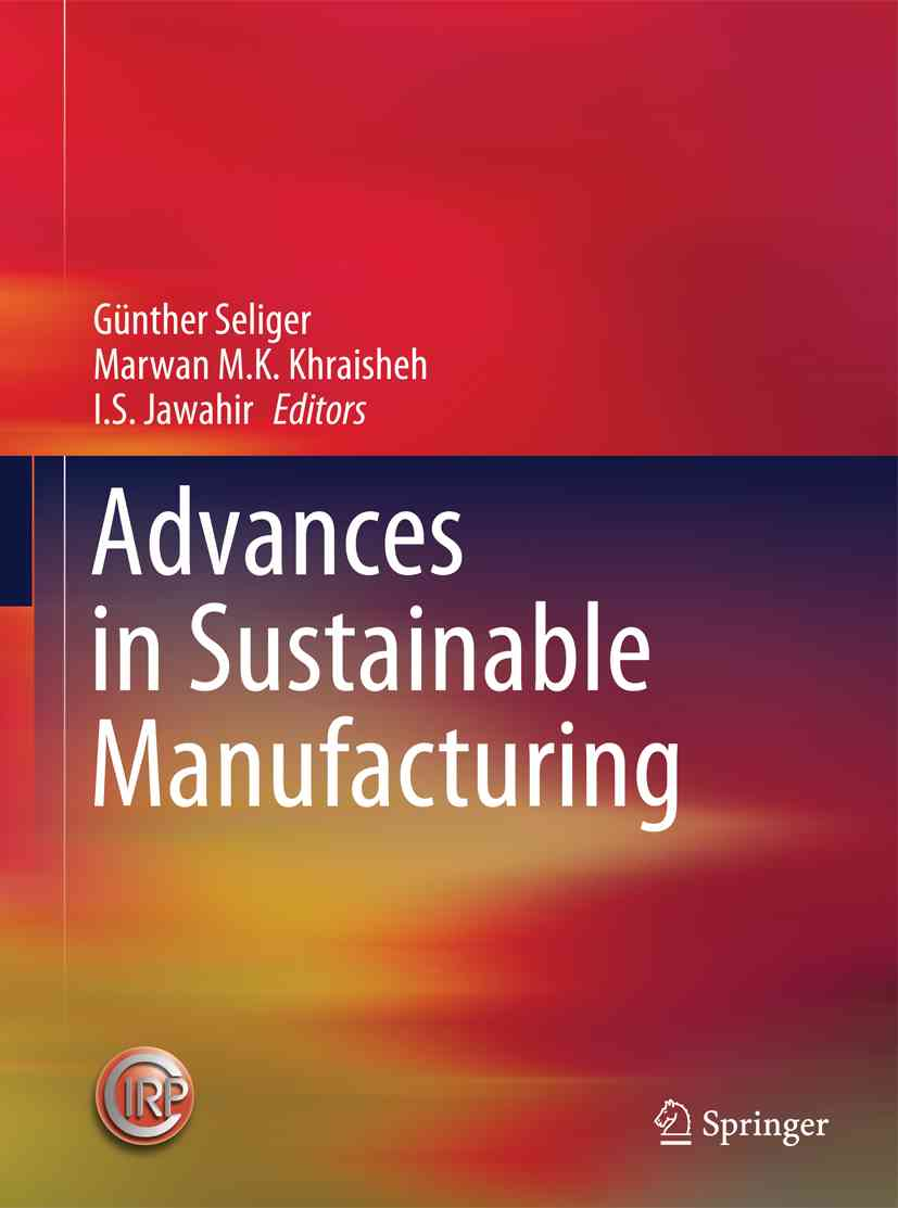 Advances in Sustainable Manufacturing By Seliger, Ganther (EDT)/ Khraisheh, Marwan M. K. (EDT)/ Jawahir, I. S. (EDT)